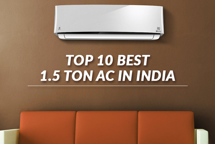 69fcaf8bdb1 Top 10 Best 1.5 Ton Ac in India - Price   Offers Online