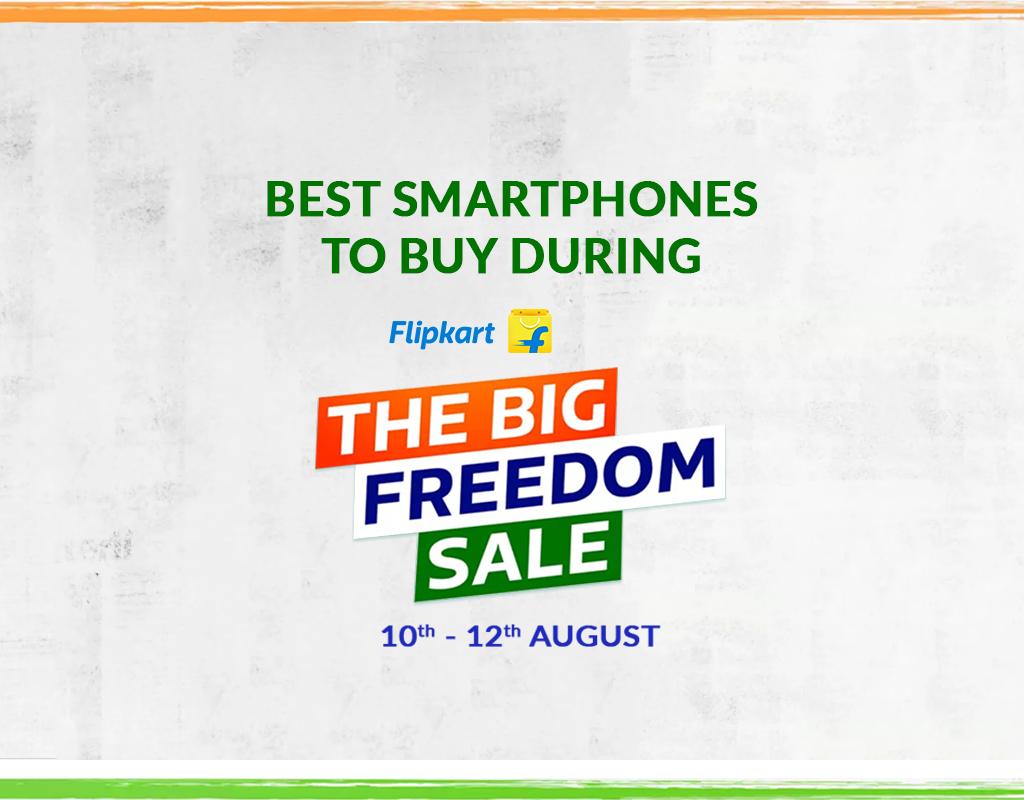 Best Smartphones to Buy During Flipkart Big Freedom Sale